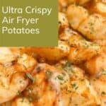 Air fryer ultra crispy potatoes