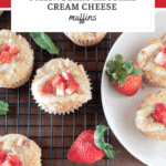 Pin for homemade strawberry rhubarb cream cheese muffins that are placed on a cooling rack and a white plate with strawberries